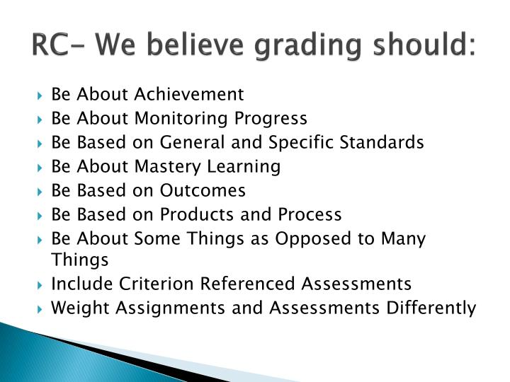 RC- We believe grading should: