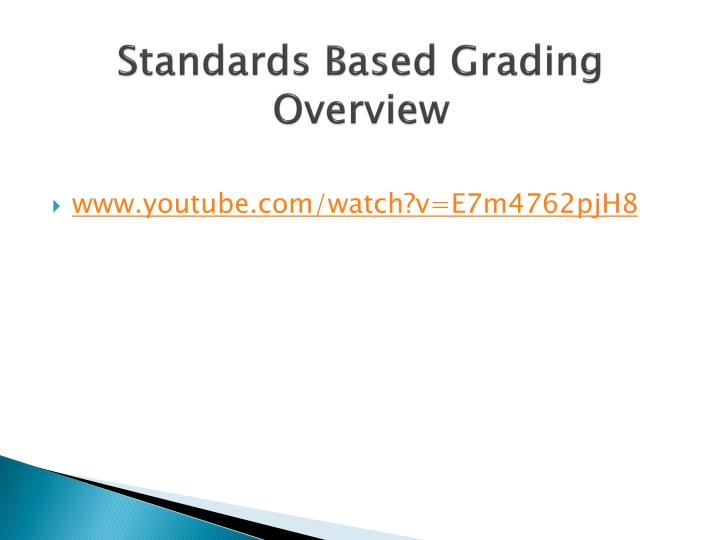 Standards Based Grading Overview