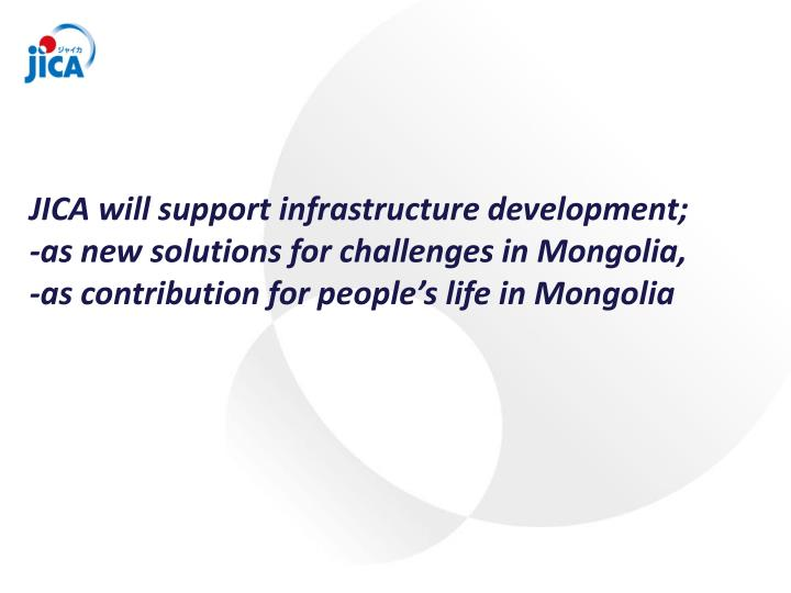 JICA will support infrastructure development;