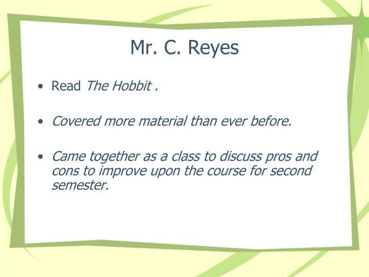 Mr. C. Reyes