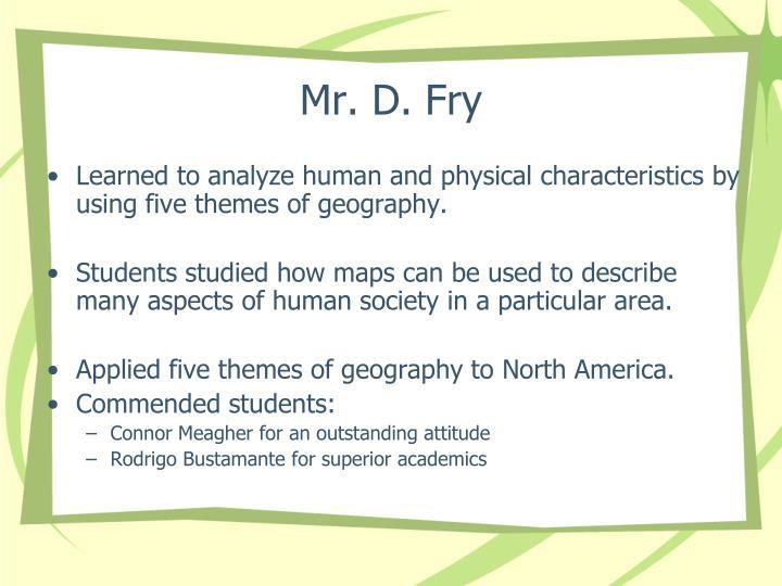 Mr. D. Fry