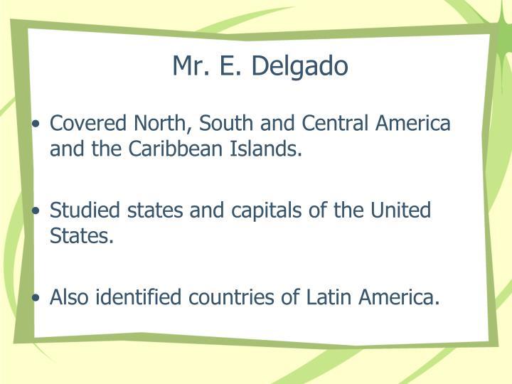 Mr. E. Delgado