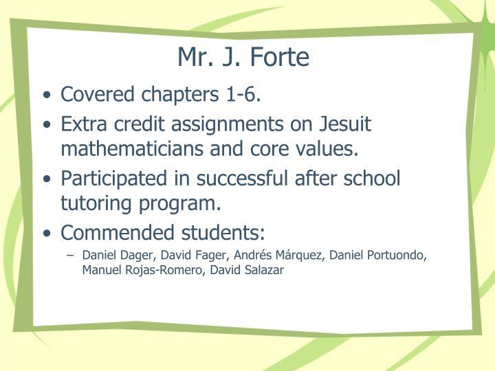 Mr. J. Forte