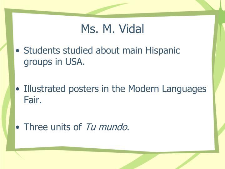 Ms. M. Vidal