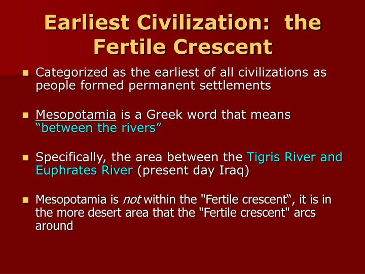 Earliest civilization the fertile crescent