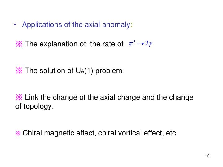 Applications of the axial anomaly
