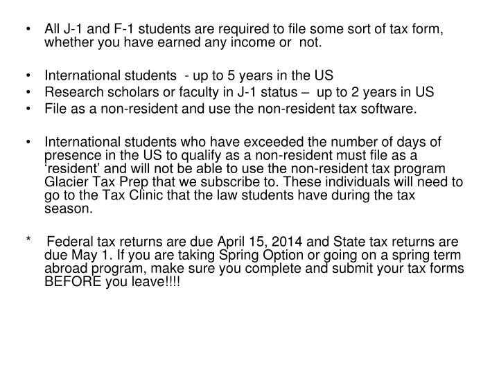 All J-1 and F-1 students are required to file some sort of tax form, whether you have earned any inc...