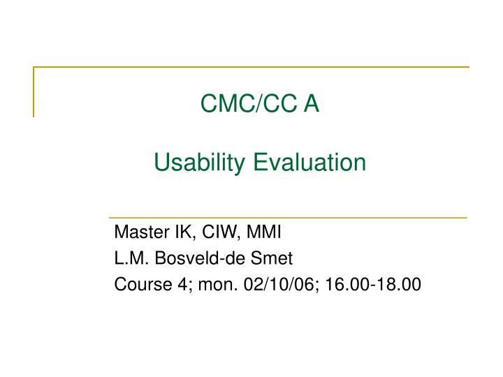 Cmc cc a usability evaluation