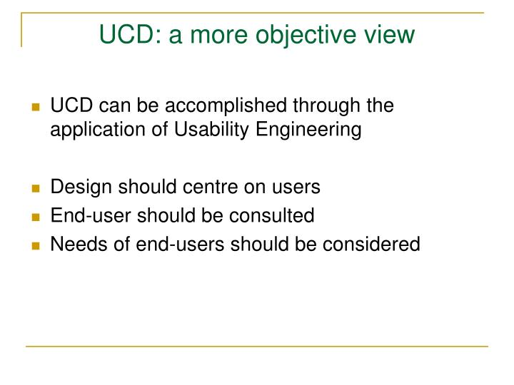 UCD: a more objective view