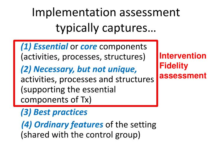 Implementation assessment typically captures…