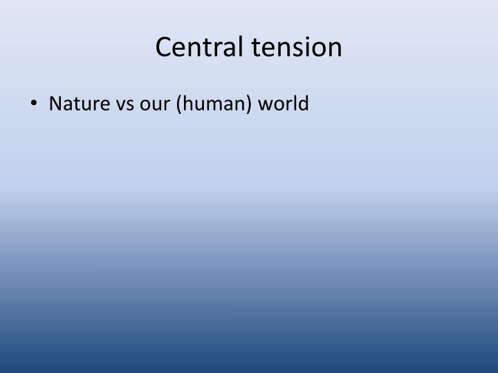 Central tension