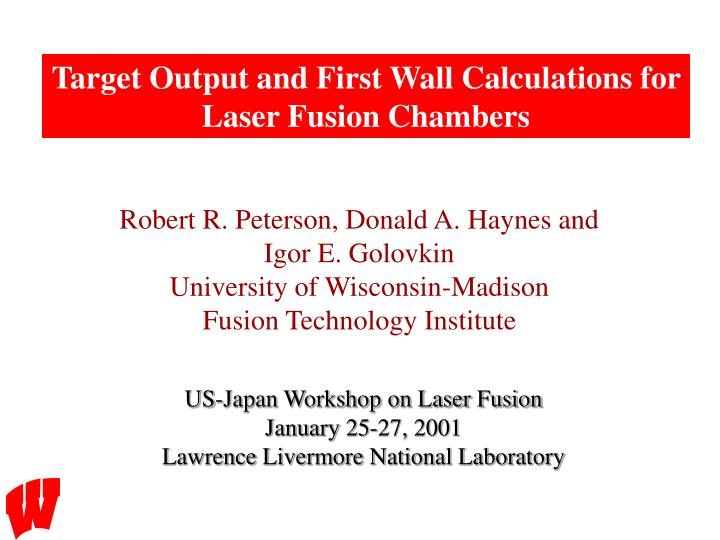 Target Output and First Wall Calculations for Laser Fusion Chambers
