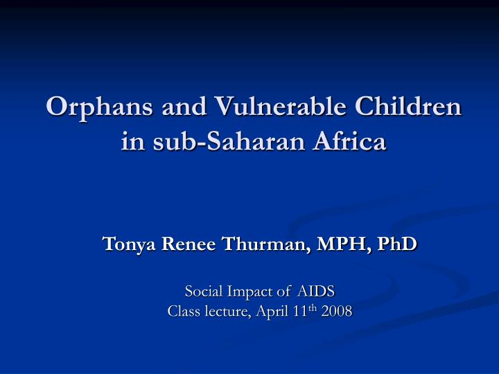 Orphans and vulnerable children in sub saharan africa