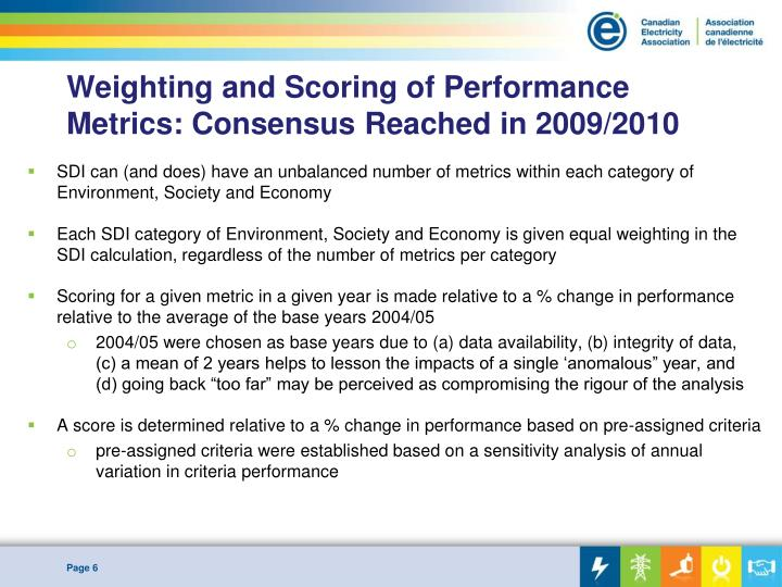 Weighting and Scoring of Performance Metrics: Consensus Reached in 2009/2010