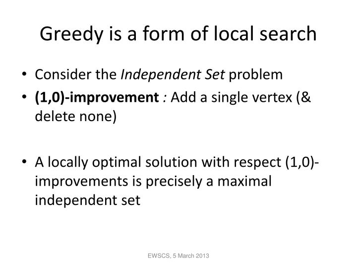 Greedy is a form of local search