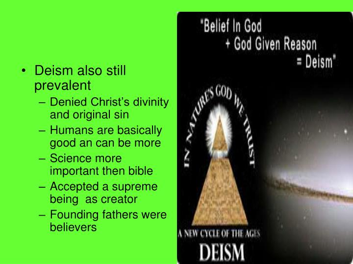 Deism also still prevalent