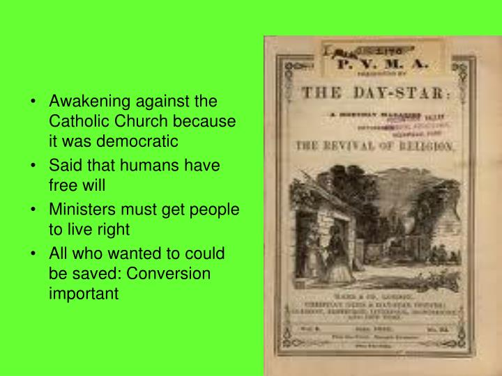 Awakening against the Catholic Church because it was democratic