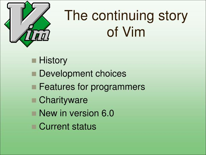 The continuing story of Vim