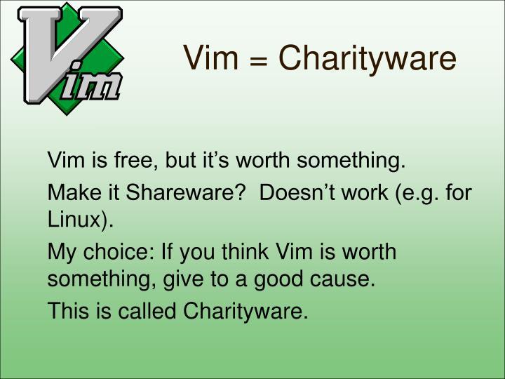 Vim = Charityware
