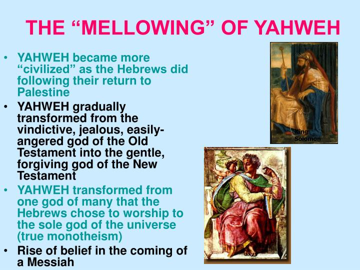 """THE """"MELLOWING"""" OF YAHWEH"""