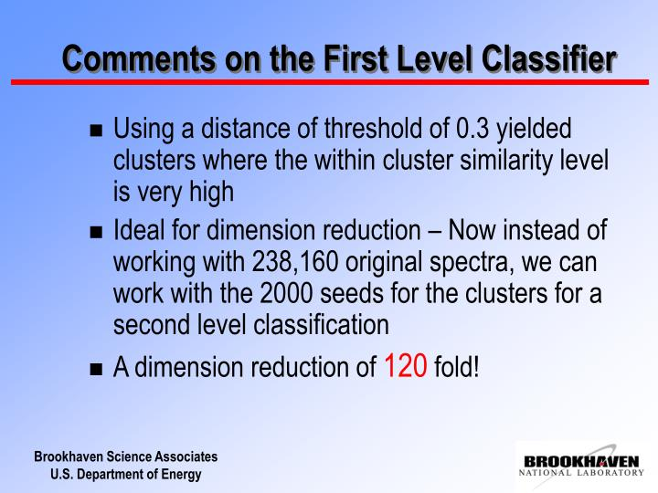 Comments on the First Level Classifier