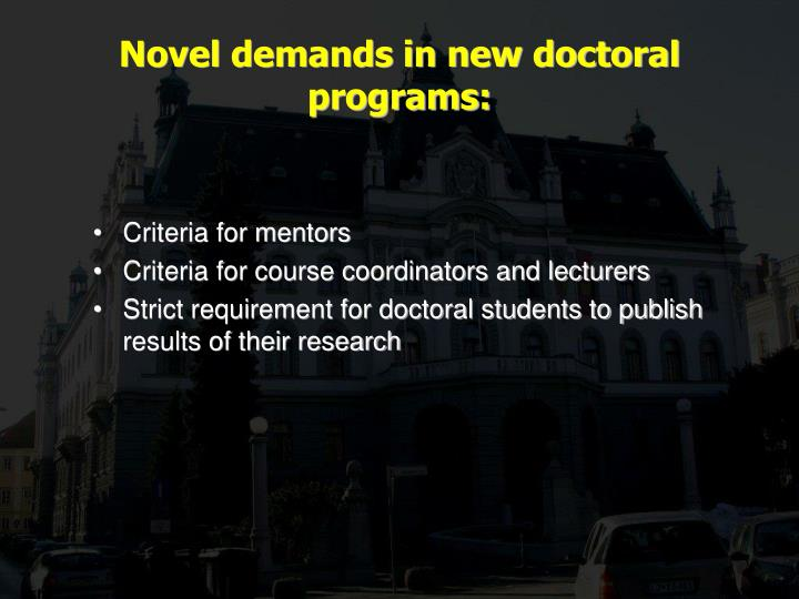 Novel demands in new doctoral programs: