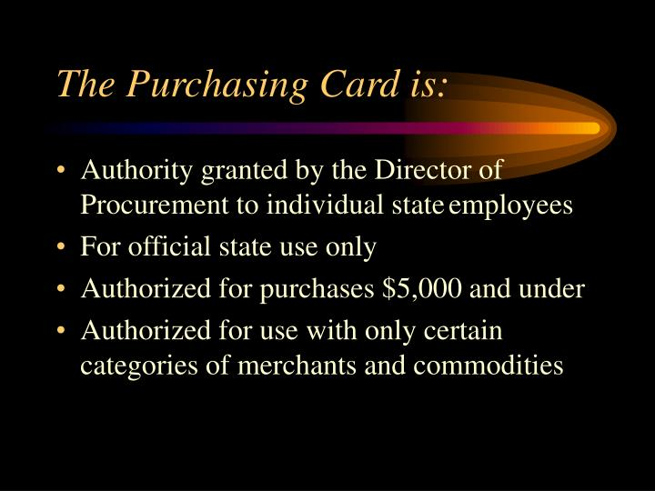 The purchasing card i s
