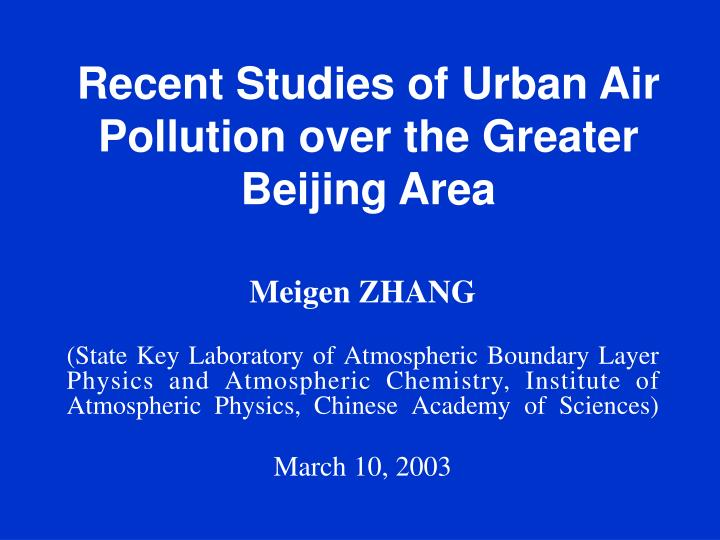 Recent studies of urban air pollution over the greater beijing area