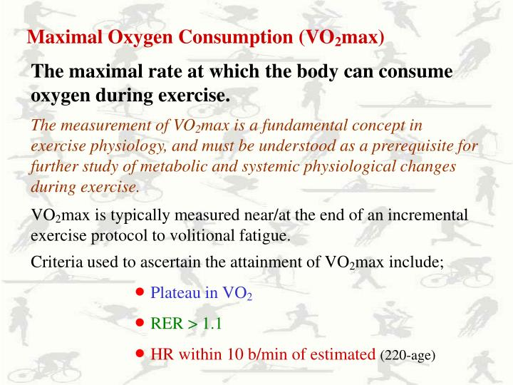 Maximal Oxygen Consumption (VO