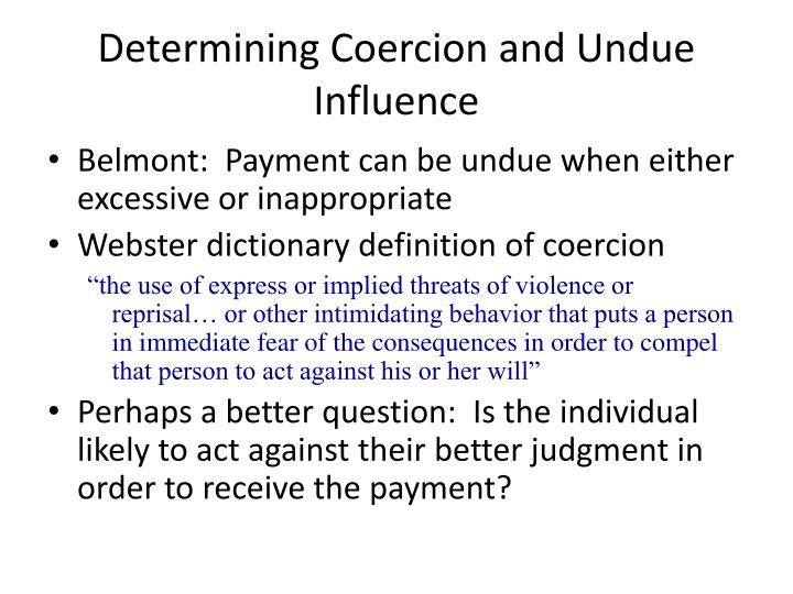 Determining coercion and undue influence