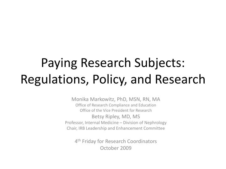 Paying research subjects regulations policy and research