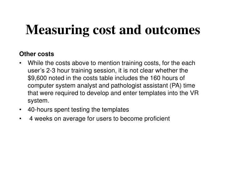 Measuring cost and outcomes