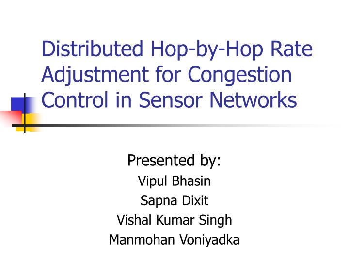 Distributed hop by hop rate adjustment for congestion control in sensor networks