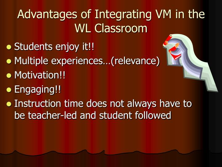Advantages of Integrating VM in the WL Classroom