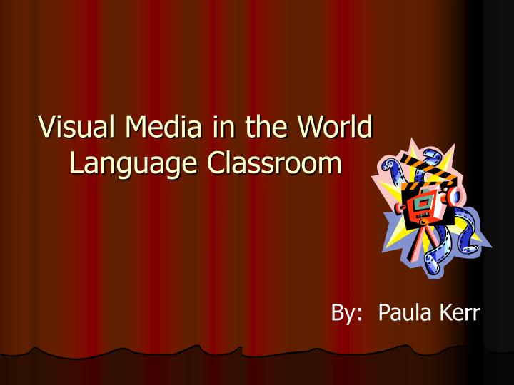 Visual media in the world language classroom