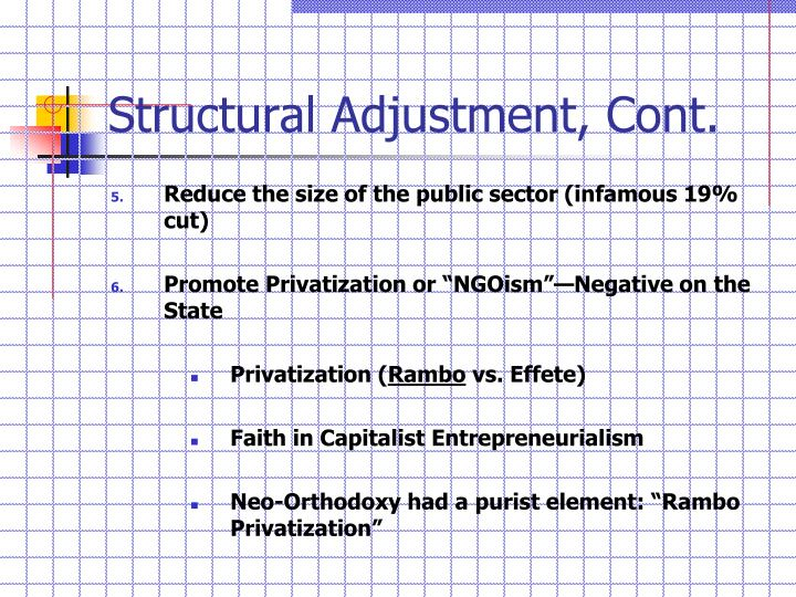 structural adjustment The effects of structural adjustment products cut across a number of sectors in the kenyan society, however this paper will focus on the effects of structural adjustment programs on education, health, agriculture, and politics education.