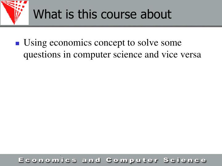 What is this course about