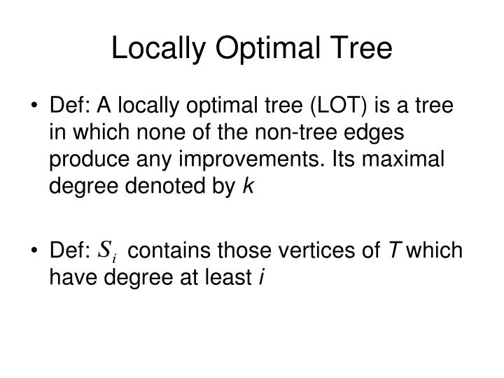 Locally Optimal Tree