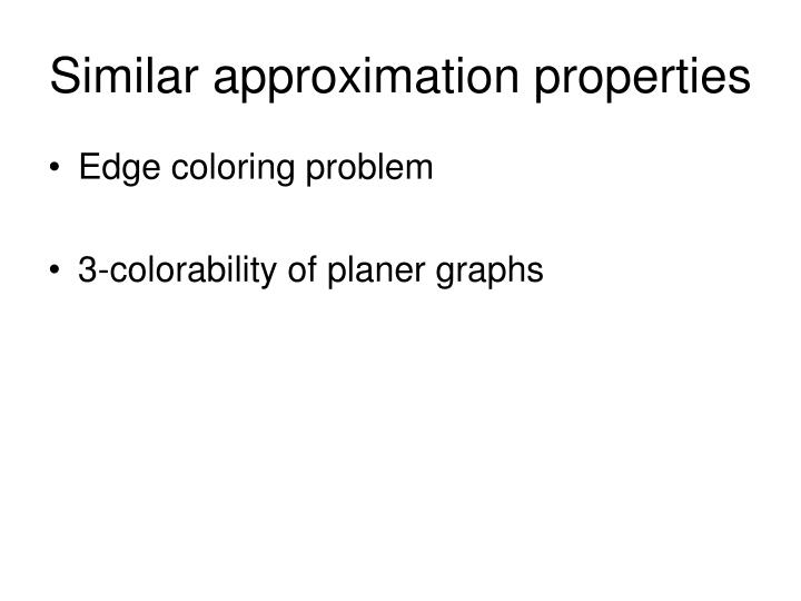 Similar approximation properties