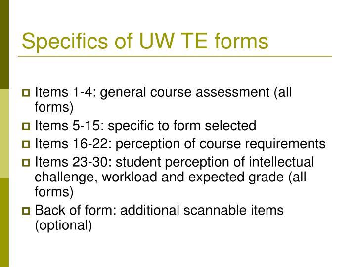 Specifics of UW TE forms