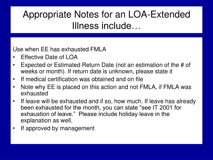Appropriate Notes for an LOA-Extended Illness include…