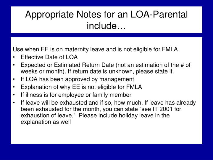 Appropriate Notes for an LOA-Parental include…