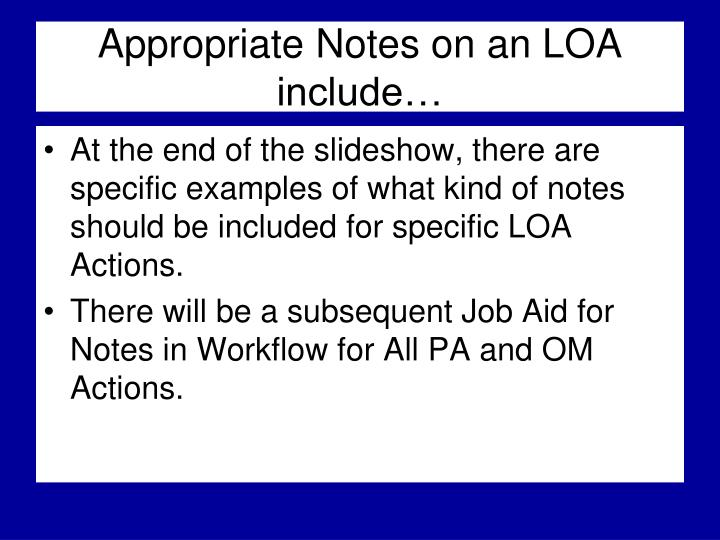 Appropriate Notes on an LOA include…