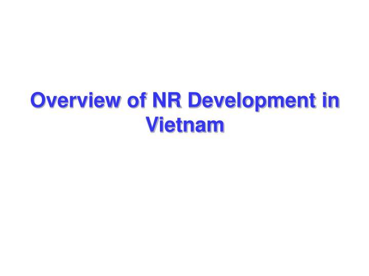 Overview of NR Development in Vietnam