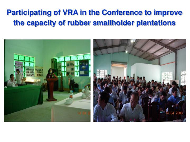 Participating of VRA in the Conference to improve the capacity of rubber smallholder plantations