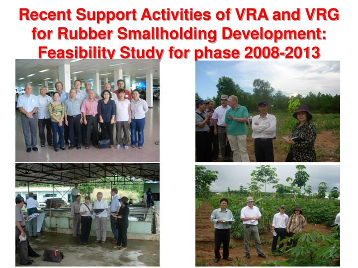 Recent Support Activities of VRA and VRG for Rubber Smallholding Development: