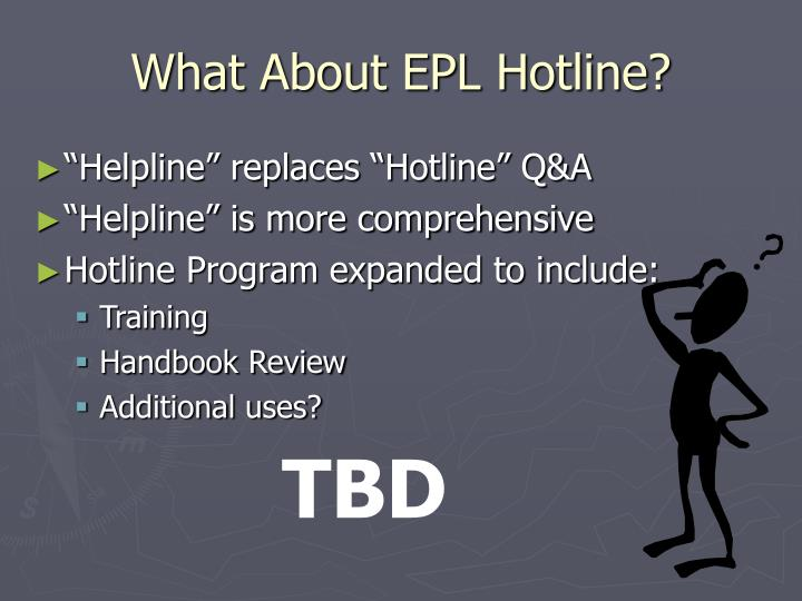 What About EPL Hotline?