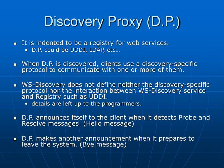 Discovery Proxy (D.P.)