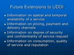 future extensions to uddi