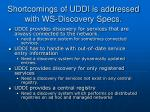 shortcomings of uddi is addressed with ws discovery specs